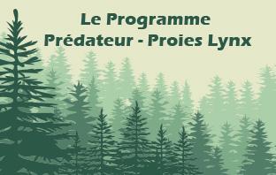Le Programme Prédateur-Proies Lynx (PPP Lynx)